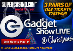 Super Casino Offers Chance to Win Gadget Show Live tickets